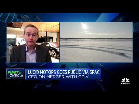 Lucid Motors CEO: $60 billion valuation is a 'reflection of our technology'